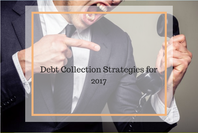 debt collection strategies for 2017