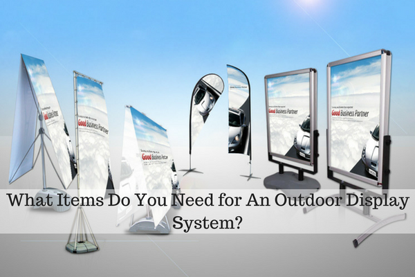What Items Do You Need for An Outdoor Display System-