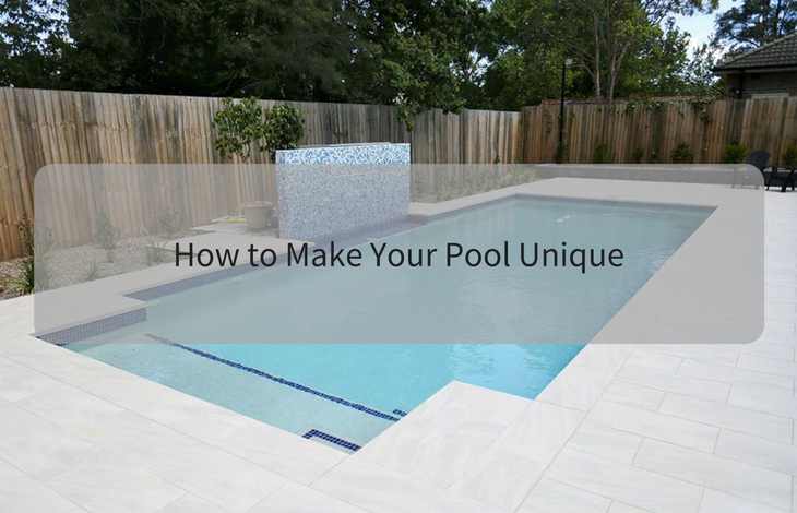 How to make your pool unique