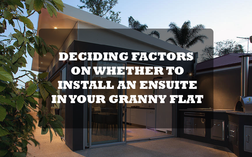 Deciding Factors On Whether to Install an Ensuite in Your Granny Flat