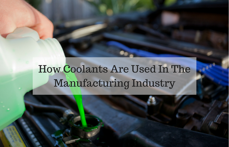 How Coolants Are Used In The Manufacturing Industry