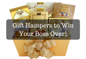 Gift Hampers to Win Your Boss Over!