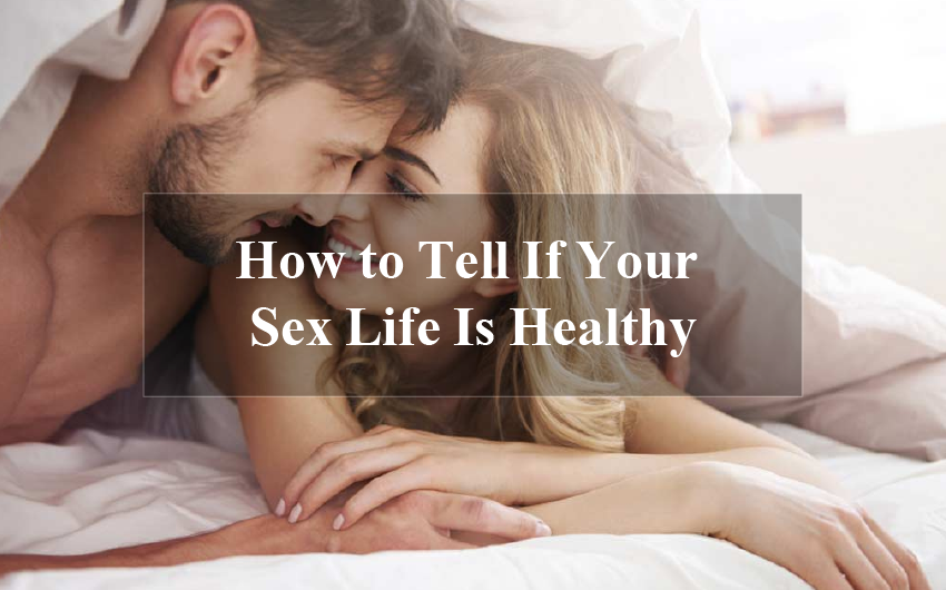 How to Tell If Your Sex Life Is Healthy