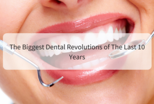 The biggest dental revolutions of the last 10 years