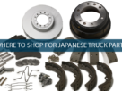 WHERE TO SHOP FOR Best JAPANESE TRUCK PARTS