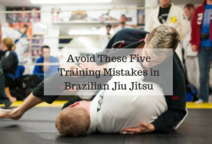 Avoid These Five Training Mistakes in Brazilian Jiu Jitsu