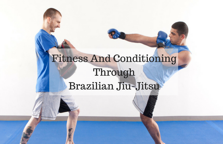 Fitness And Conditioning Through Brazilian Jiu-Jitsu