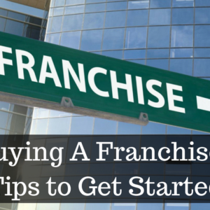 Buying A Franchise_ Tips to Get Started