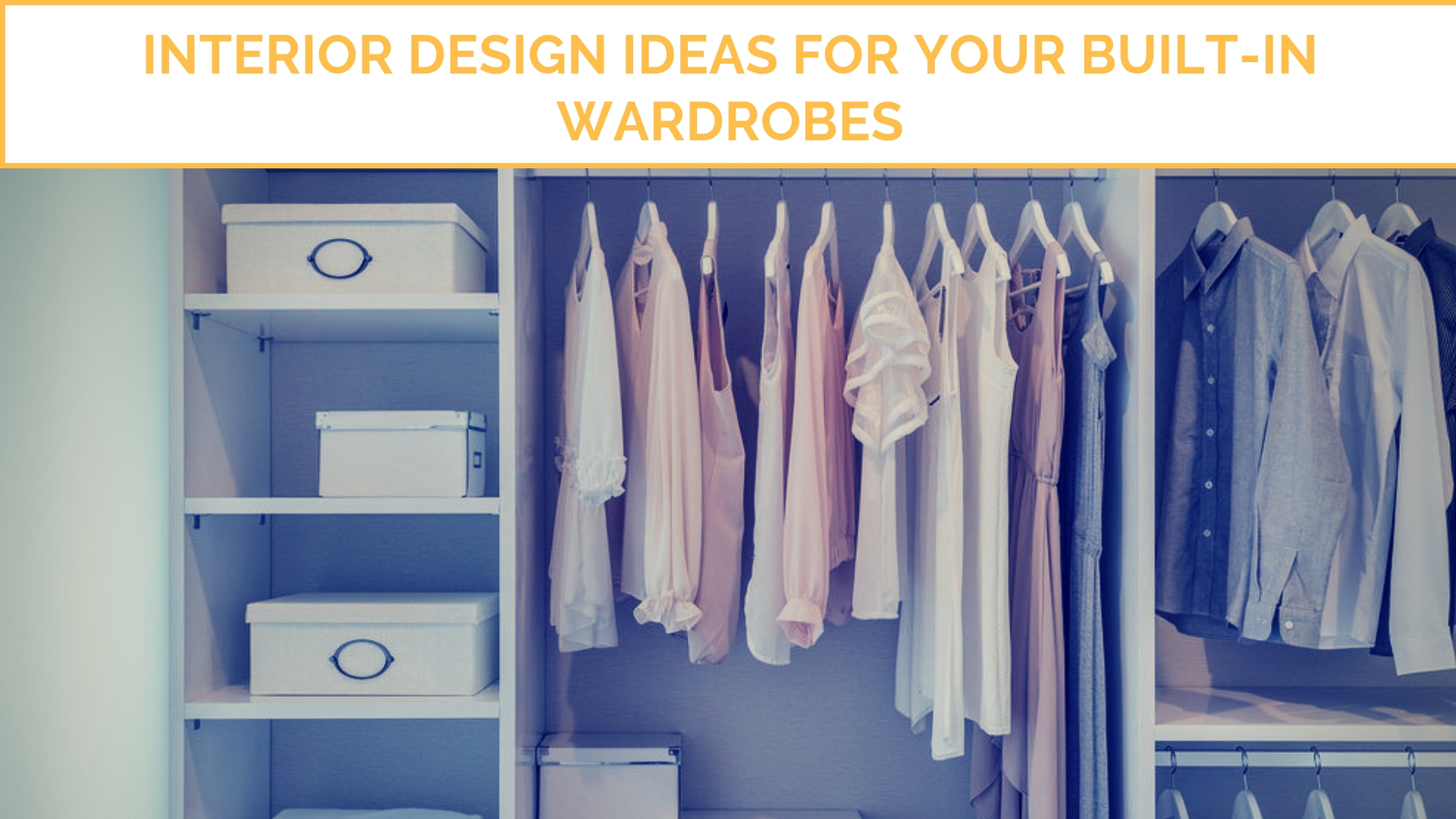 Interior design ideas for your built in wardrobes