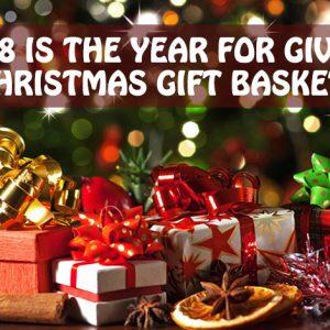 2018 Christmas Gift Baskets