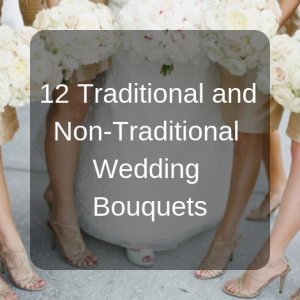 12 Traditional and Non-Traditional Wedding Bouquets